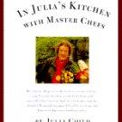 In Julia's Kitchen with Master Chefs by Julia Child Cookbook