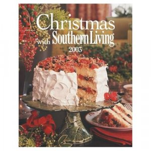 Christmas with Southern Living 2003 Hardcover