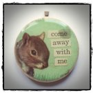 COME AWAY WITH ME VINTAGE SQUIRREL COLLAGE PENDANT