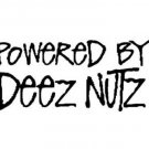 Powered by dez nutz vINYL STICKER / DECAL