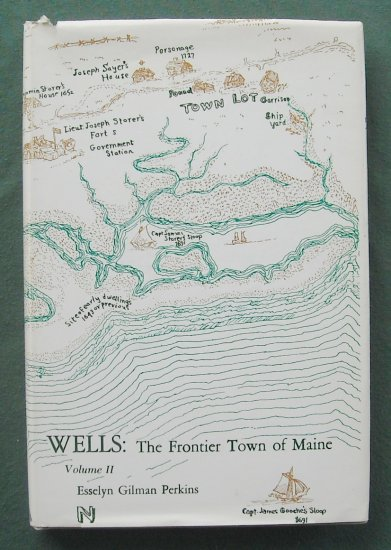 Wells The Frontier Town Of Maine Vol II Esselyn Gilman Perkins Hardcover Signed