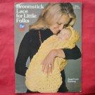 Vintage Boye Broomstick Lace For Little Folks Pattern