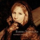 Higher Ground Barbra Streisand Label: Columbia