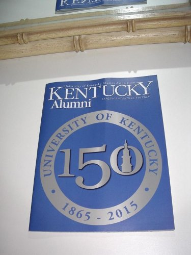 University of Kentucky Alumni Sesquicentennial Edition 1865-2015 Great images