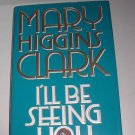 I'll Be Seeing You by Mary Higgins Clark Signed by author