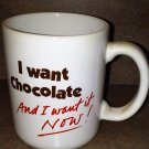 I want Chocolate And I want it NOW! Mug Vintage Hallmark