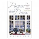 Purpose and Process: A Reader for Writers 4th by Stephen Reid 0130210269