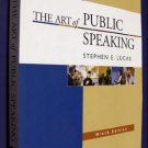 The Art of Public Speaking 9th by Stephen E. Lucas 007313564X