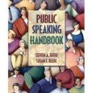 Public Speaking Handbook by Steven A. Beebe 0205420591