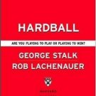 Hardball : Are You Playing to Play or Playing to Win by George Stalk 1591391679