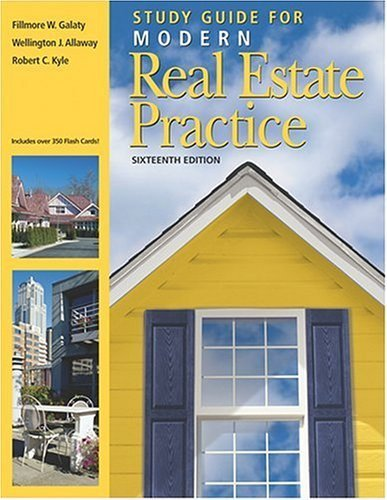 Study Guide for Modern Real Estate Practice 16th by Fillmore W. Galaty 0793144299