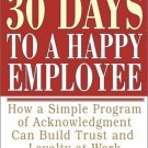 30 Days to a Happy Employee by Dottie Bruce Gandy 068487329X