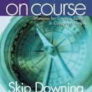 On Course : Strategies for Creating Success in College and in Life 4th by Skip Downing 0618379770
