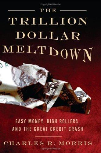 The Trillion Dollar Meltdown by Charles R. Morris 1586485636