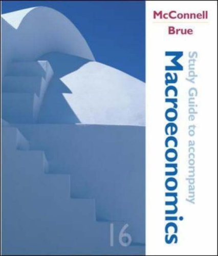 Macroeconomics, Study Guide 16th by Campbell R McConnell 0072884738