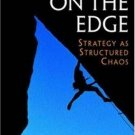 Competing on the Edge  : Strategy as Structured Chaos by Kathleen M. Eisenhardt 0875847544