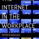 The Internet in the Workplace by Patricia Wallace 0521809312