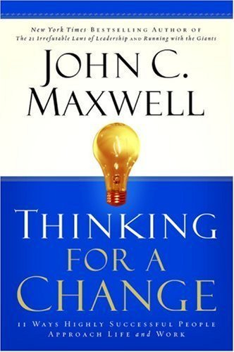 Thinking for a Change by John C. Maxwell 0446529575