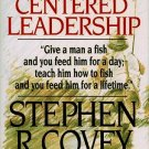 Principle Centered Leadership by Stephen R. Covey 0671749102