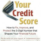 Your Credit Score How to Fix Improve and Protect the 3-Digit Number by Liz Pulliam Weston 0131486039