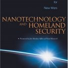 Nanotechnology and Homeland Security New Weapons for New Wars by Dan Ratner 0131453076