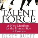 Talent Force : A New Manifesto for the Human Side of Business by Hank Stringer 0131855239