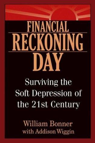 Financial Reckoning Day by Addison Wiggin 0471449733