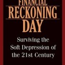 Financial Reckoning Day by Addison Wiggin 0471449733