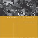Problem-Solving Cases in Microsoft Access and Excel 4th Annual Edition by Ellen Monk 1418837067