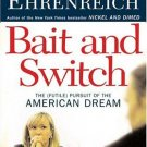 Bait and Switch : The (Futile) Pursuit of the American Dream by Barbara Ehrenreich 0805076069