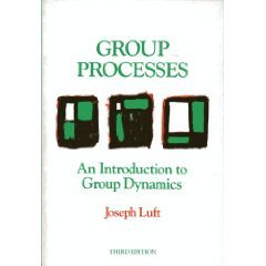 Group Processes : An Introduction to Group Dynamics 3rd by Joseph Luft 0874845424