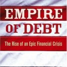 Empire of Debt : The Rise of an Epic Financial Crisis by Addison Wiggin 0471739022