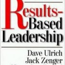 Results-Based Leadership by Dave Ulrich 0875848710