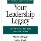 Your Leadership Legacy by Julie Stark 1576752879
