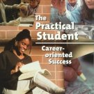 Practical Student : Career-Oriented Success by Brian K. Williams 0534534066