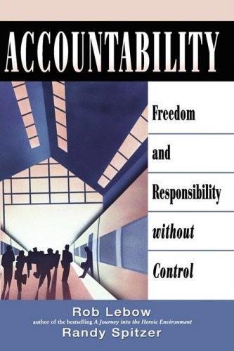 Accountability : Freedom and Responsibility without Control by Randy Spitzer 157675183X