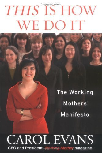 This Is How We Do It : The Working Mothers' Manifesto by Carol Evans