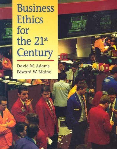 Business Ethics for the 21st Century by David Adams 1559345608