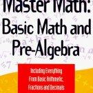 Master Math : Basic Math and Pre-Algebra by Debra Anne Ross 1564142140