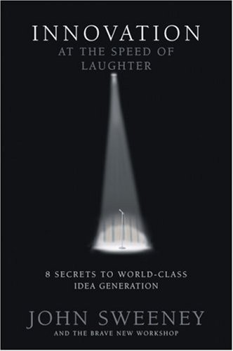 Innovation at the Speed of Laughter by John Sweeney 0976218402