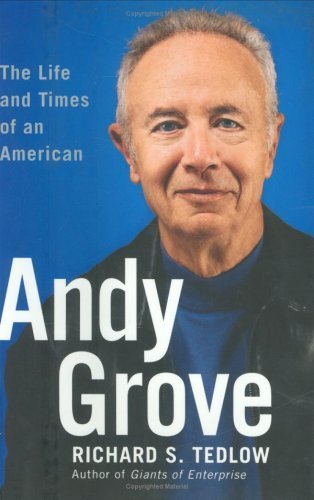 Andy Grove : The Life and Times of an American by Richard S. Tedlow 1591841399