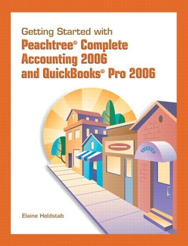 Getting Started with Peachtree Complete Accounting and Quickbooks Pro by Heldstab 0131756184