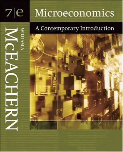 Microeconomics : A Contemporary Introduction 7th by McEachern 0324288662