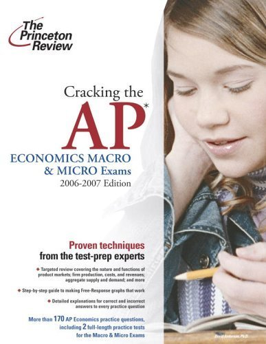 Cracking the AP Economics Macro and Micro Exams, 2006-2007 Ed by Anderson 0375765352