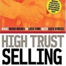 High Trust Selling  : Make More Money-In Less Time-With Less Stress by Duncan 0785263934