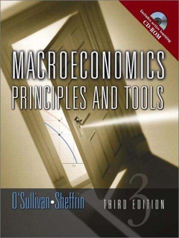 Macroeconomics : Principles and Tools 3rd by Arthur O'Sullivan 0130358118