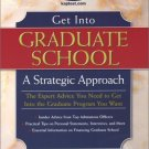 Get Into Graduate School : A Strategic Approach by Kaplan 0743240952