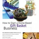 How to Start a Home-Based Gift Basket Business 3rd by Shirley George Frazier 0762727624