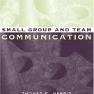 Small Group and Team Communication 3rd by John C. Sherblom 0205414915