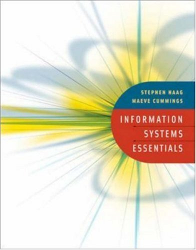 Information Systems Essentials by Stephen Haag 0073105813